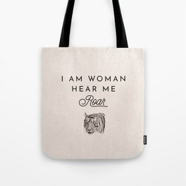 I Am Woman Hear Me Roar Tote Bag
