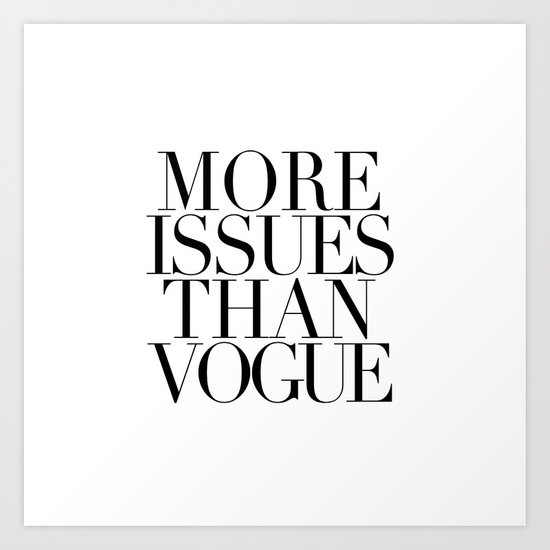 MORE ISSUES 2 Art Print