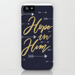 Hope in Him iPhone Case