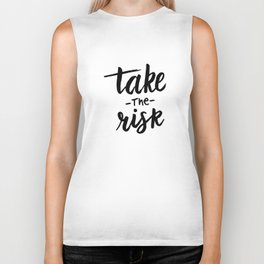 Take the risk quote Biker Tank