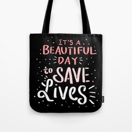 It's A Beautiful Day To Save Lives. - Gift Tote Bag