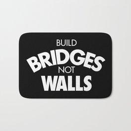 Build bridges not walls Bath Mat