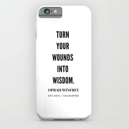 Turn Your Wounds Into Wisdom | Oprah Winfrey iPhone Case