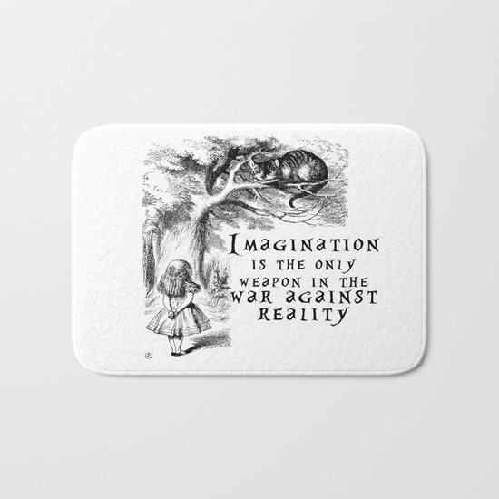 Imagination is the only weapon in the war against reality Bath Mat