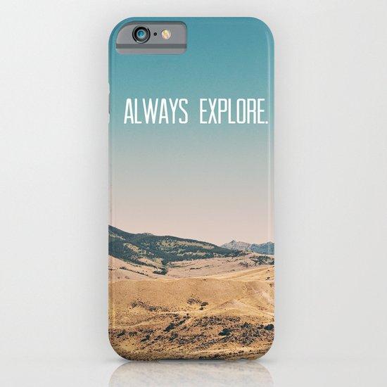Always Explore iPhone & iPod Case