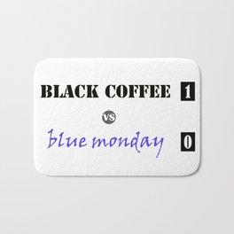 black coffee vs blue monday Bath Mat