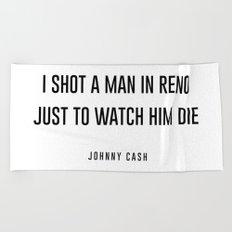 I shot a man in reno Beach Towel