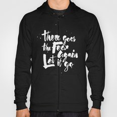 There goes the fear Hoody