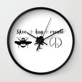 Save Bees, Hug Trees, Create Peace Wall Clock