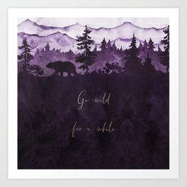 Go Wild For Awhile - watercolor landscape Art Print