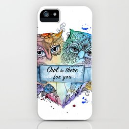 Owl be there for you iPhone Case