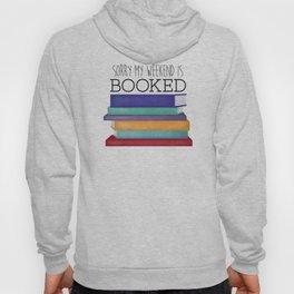 Sorry My Weekend Is Booked Hoody