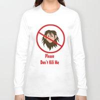 kili Long Sleeve T-shirts featuring Please Don't Kili Me by wolfanita