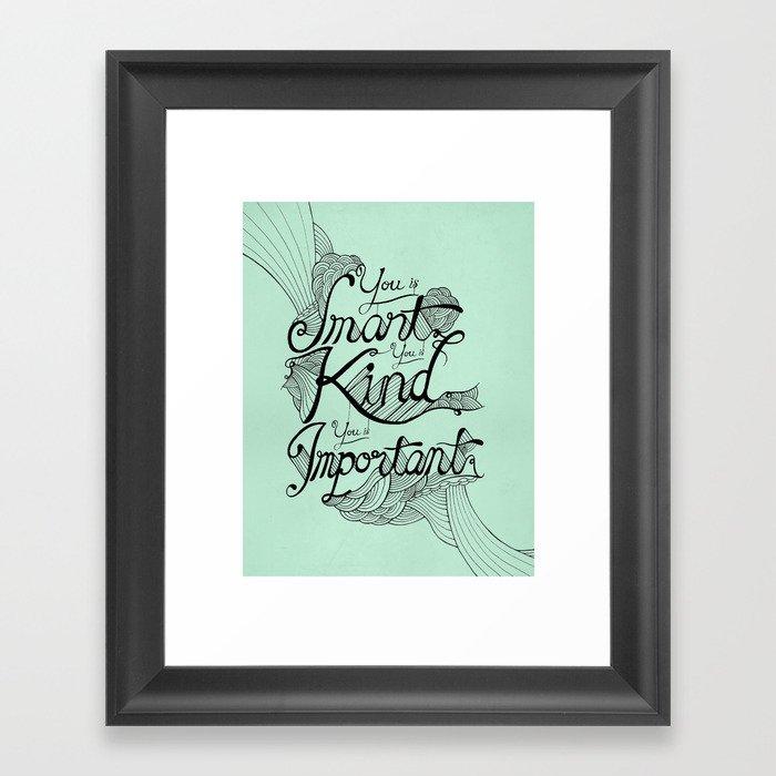 Smart. Kind. Important. Framed Art Print