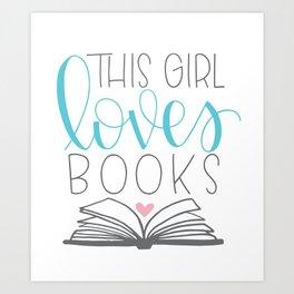 This Girl Loves Books Art Print