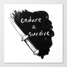 Endure and Survive Canvas Print