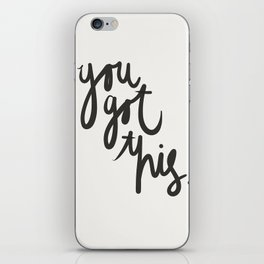 YOU GOT THIS! iPhone Skin