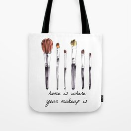 Home Is Where Your Makeup Is Tote Bag