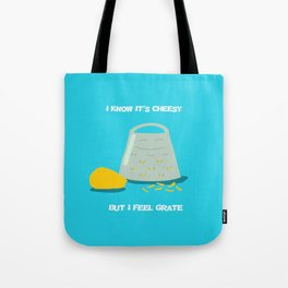 I Know It's Cheesy... Tote Bag