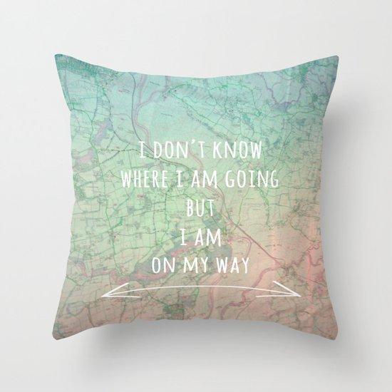 I'm On My Way Throw Pillow