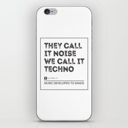 The call it Noise we call it Techno iPhone Skin