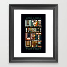 LIVE & LET LIVE Framed Art Print