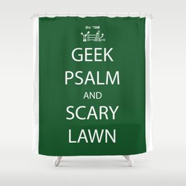 Geek Psalm and Scary Lawn Shower Curtain