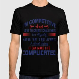 I'm Competitive T-shirt