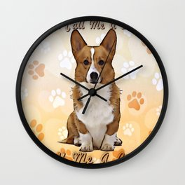Call Me A Corgi Wall Clock