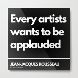51  |Jean-Jacques Rousseau Quotes | 201106 Social Contract Writer Writing Literature Literary Metal Print