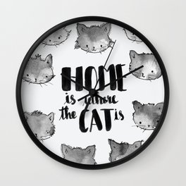 HOME is where the CAT is - black and white Wall Clock