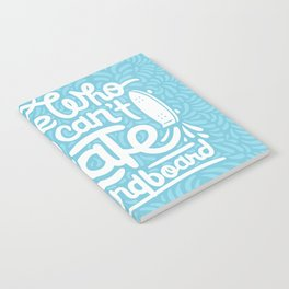 Those Who Can't Skate Longboard Notebook