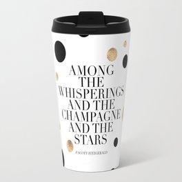 F.Scott Fitzgerald Quote,Champagne Quote,Celebrate,Happy Birthday,Printable Aleks,Typography Art Travel Mug