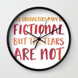 The Characters May Be Fictional But The Tears Are Not - Red/Orange Wall Clock