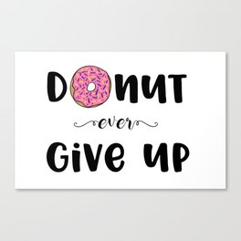 Donut Ever Give Up Canvas Print