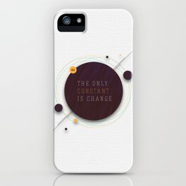Only Constant is Change iPhone Case
