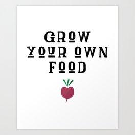 Grow Your Own Food Art Print