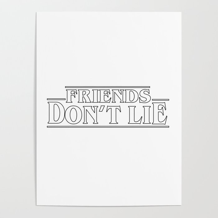 Friends Don T Lie Poster By Typutopia
