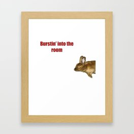 Burstin' into the room Framed Art Print