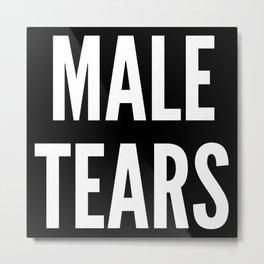 Male Tears (Black & White) Metal Print