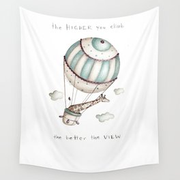The higher you climb, the better the view Wall Tapestry