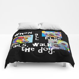 When All Else Fails, Walk the Dog Comforters