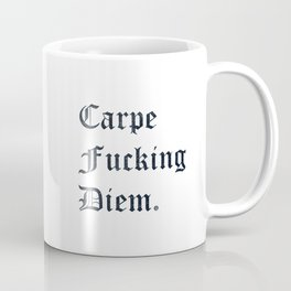 Carpe Diem (Seize The Day) Coffee Mug