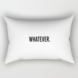 Whatever. Rectangular Pillow
