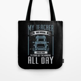 My Teacher Was Wrong Tote Bag