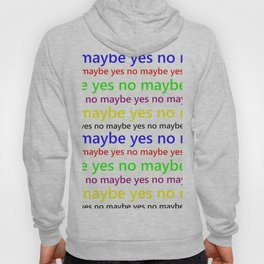 Indecisive - Funny, yes, no, maybe, coloured text design, red, yellow, blue, purple, green, black Hoody