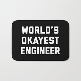 World's Okayest Engineer Funny Quote Bath Mat