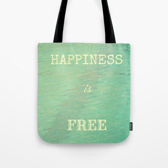 Happiness is free Tote Bag