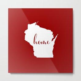 Wisconsin is Home - Go Badgers! Metal Print