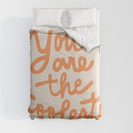 you are the coolest Comforters